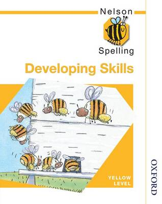 Nelson Spelling - Developing Skills Yellow Level by John Jackman