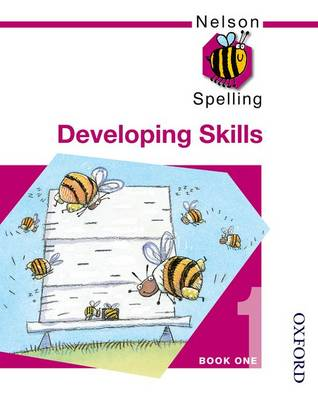 Nelson Spelling - Developing Skills Book 1 by John Jackman
