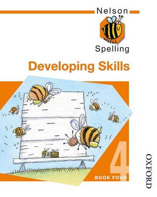 Nelson Spelling - Developing Skills Book 4 by John Jackman