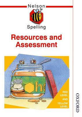 Nelson Spelling - Resources and Assessment Book Red and Yellow Level by John Jackman