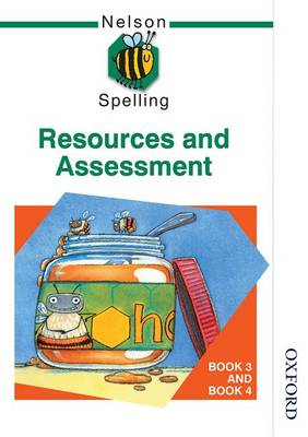 Nelson Spelling - Resources and Assessment Book 3 and Book 4 by John Jackman