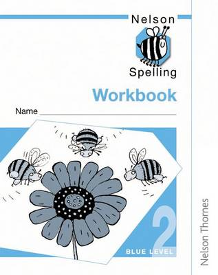 Nelson Spelling - Workbook 2 Blue Level (X10) by John Jackman