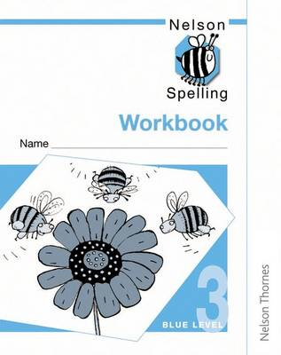 Nelson Spelling - Workbook 3 Blue Level by John Jackman
