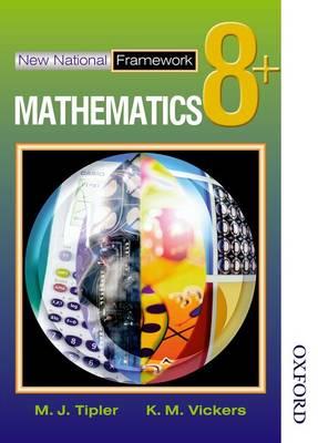 New National Framework Mathematics 8+ Pupil's Book by M. J. Tipler