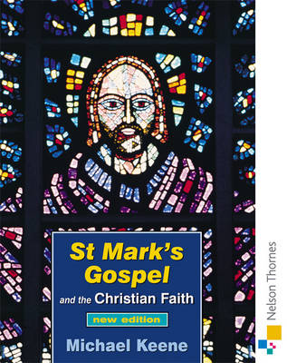 St Mark's Gospel and the Christian Faith Student's Book by Michael Keene