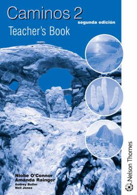 Caminos Teacher's Book by Amanda Rainger, Niobe O'Connor