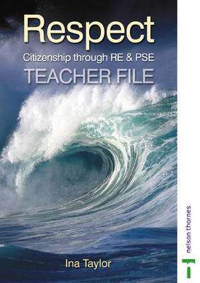 Respect Teacher's File Citizenship Through RE and PSE by Ina Taylor