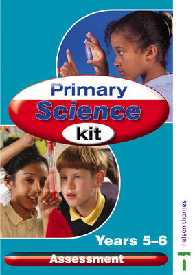 Primary Science Kit Science Assessment Year 5 and 6 by Lawrie Ryan
