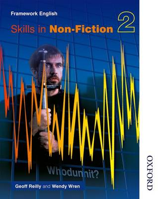 Nelson Thornes Framework English Skills in Non-Fiction 2 by Wendy Wren, Geoff Reilly