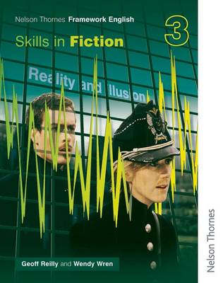 Nelson Thornes Framework English Skills in Fiction 3 by Geoff Reilly, Wendy Wren
