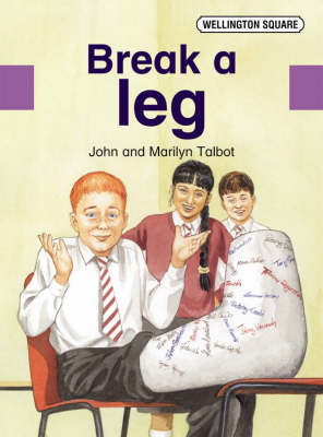 Wellington Square Assessment Kit - Break a Leg by John Talbot, Marilyn Talbot