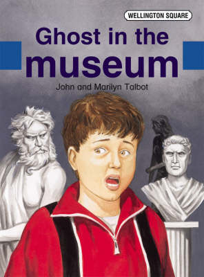 Wellington Square Assessment Kit - Ghost in the Museum by John Talbot, Marilyn Talbot