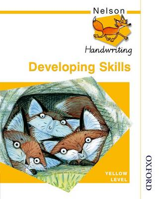 Nelson Handwriting Developing Skills Yellow Level by Anita Warwick, John Jackman