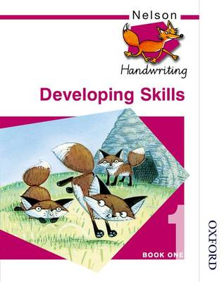 Nelson Handwriting Developing Skills Book 1 by Anita Warwick, John Jackman
