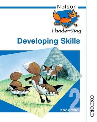 Nelson Handwriting Developing Skills Book 2 by Anita Warwick, John Jackman