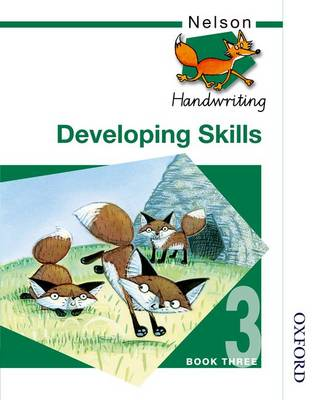 Nelson Handwriting Developing Skills Book 3 by Anita Warwick, John Jackman