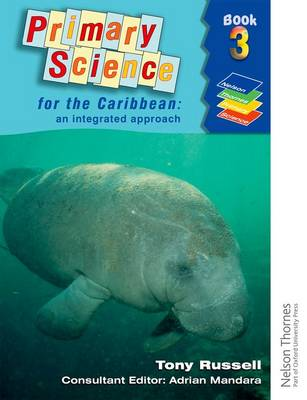 Primary Science for the Caribbean - An Integrated Approach Book 3 by Tony Russell