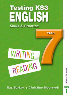Testing KS3 English Skills and Practice Year 7 by Ray Barker, Christine Moorcroft