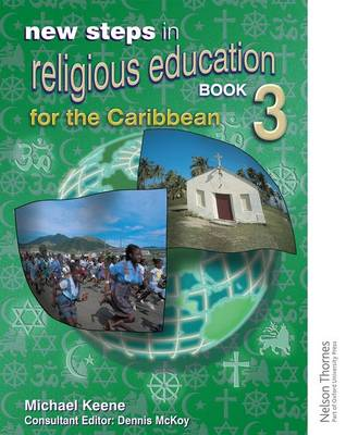 New Steps in Religious Education for the Caribbean Book 3 by Michael Keene