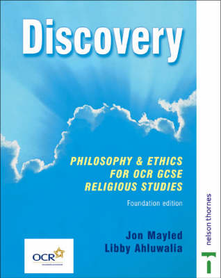 Discovery Foundation Edition Philosophy and Ethics for OCR GCSE Religious Studies by Libby Ahluwalia, Jon Mayled