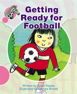 Spotty Zebra Pink A Ourselves - Getting Ready for Football by Alison Hawes