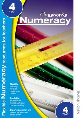 Classworks - Numeracy Year 4 by John Taylor, Len Frobisher, Anne Frobisher, Raymond Steele