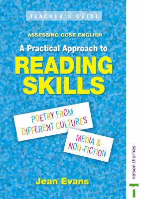 Assessing GCSE English Teacher's Guide A Practical Approach to Reading Skills by Jean Evans, Duncan Beal, David Stone, Andrew Bennett