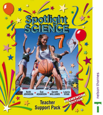Spotlight Science Teacher Support Pack 7 by Gareth Williams, Sue Adamson, Keith Johnson, Lawrie Ryan