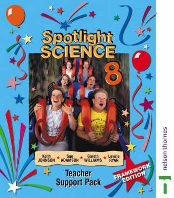 Spotlight Science Teacher Support Pack 8 by Lawrie Ryan, Keith Johnson, Gareth Williams, Sue Adamson