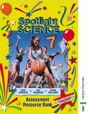 Spotlight Science Assessment Resource Bank 7 by Gareth Williams, Sue Adamson, Lawrie Ryan, Keith Johnson