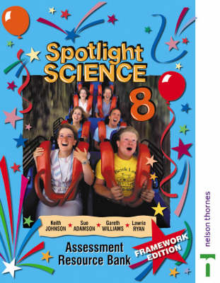 Spotlight Science Assessment Resource Bank 8 by Lawrie Ryan, Keith Johnson, Gareth Williams, Sue Adamson