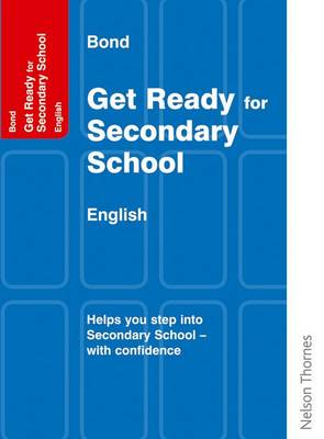 Bond Get Ready for Secondary School English by Andrew Baines, Katherine Hamlyn