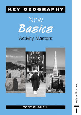 Key Geography: New Basics Activity Masters by Tony Bushell
