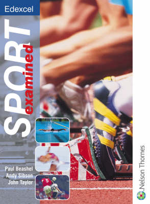 Edexcel Sport Examined Textbook by Paul Beashel, Andy Sibson, John Taylor