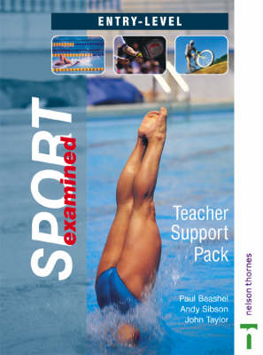 Sport Examined Entry Level Teacher Support Pack by Paul Beashel, Andy Sibson, John Taylor