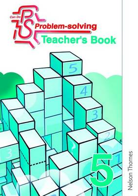 Can Do Problem Solving Year 5 Teacher's Book by Cathy Atherden, Sarah Foster, Lynsey Ankers