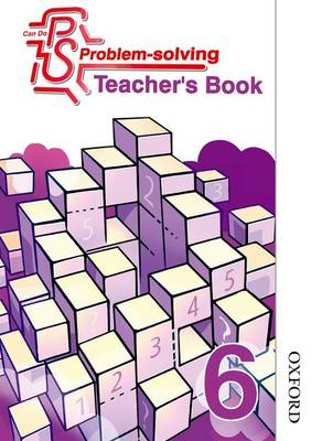Can Do Problem Solving Year 6 Teacher's Book by Cathy Atherden, Sarah Foster, Lynsey Ankers