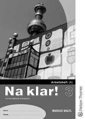 Na Klar! KS4 - Lower Workbook A by Marcus Waltl