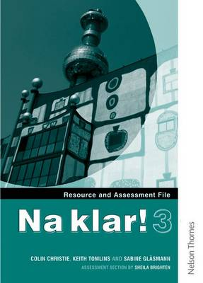 Na Klar! 3 Resource and Assessment File (KS4) by Colin Christie, Keith Tomlins, Sabine Glasmann, Sheila Brighten
