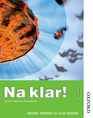 Na Klar! 1 - Student's Book by Michael Spencer, Alan Wesson