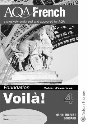 AQA French Voila! 4 Foundation Cahier D'exercises by Oliver Grey