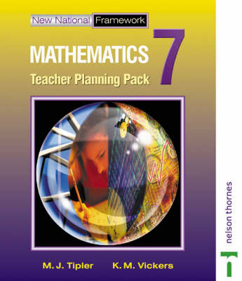 New National Framework Mathematics 7 Core Teacher Planning Pack by M. J. Tipler