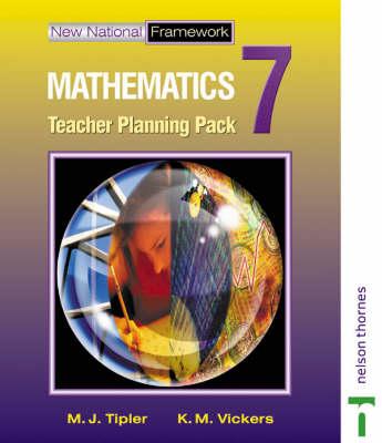 New National Framework Mathematics 7 Core Teacher Planning Pack by M. J. Tipler
