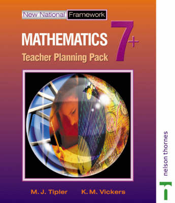 New National Framework Mathematics 7+ Teacher Planning Pack by M. J. Tipler