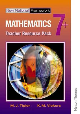 New National Framework Mathematics 7+ Teacher Resource Pack by M. J. Tipler