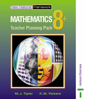 New National Framework Mathematics 8+ Teacher Planning Pack by M. J. Tipler