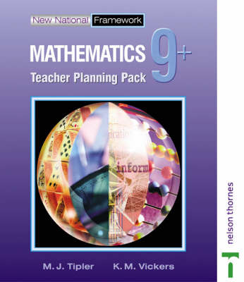 New National Framework Mathematics 9+ Teacher Planning Pack by M. J. Tipler