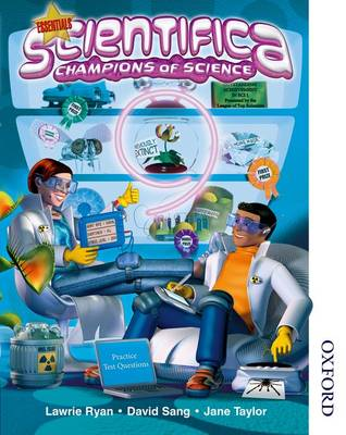 Scientifica Student Book 9 Essentials (Levels 3-6) by David Sang, Lawrie Ryan, Jane Taylor, Peter Ellis