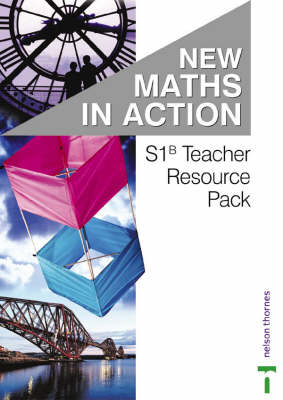 New Maths in Action S1/B Teacher's Resource Pack by Martin Brown