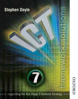 ICT Framework Solutions Year 7 by Stephen Doyle